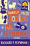 Image of Surely You're Joking, MR Feynman!: Adventures of a Curious Character as Told to Ralph Leighton