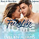 Feels Like Home: The Southerlands Book 1 Audiobook by Evelyn Adams Narrated by Reid Kerr