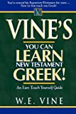 Vine's Learn New Testament Greek An Easy Teach Yourself Course In Greek (0785212329) by Vine, W. E.