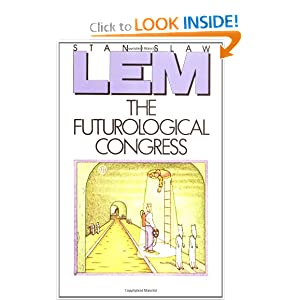 The Futurological Congress: From the Memoirs of Ijon Tichy by Stanislaw Lem