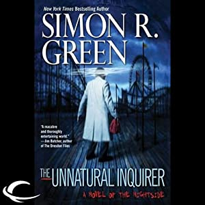The Unnatural Inquirer: Nightside, Book 8 | [Simon R. Green]