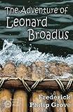 img - for The Adventure of Leonard Broadus (Milestones in Canadian Literature) book / textbook / text book