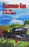 img - for Backwoods Girl: Little Girl in Hen Valley book / textbook / text book