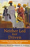 Neither Led Nor Driven: Contesting British Cultural Imperialism in Jamaica, 1865-1920