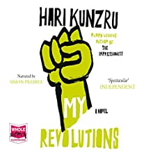 My Revolutions (       UNABRIDGED) by Hari Kunzru Narrated by Simon Prebble