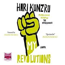 My Revolutions (       UNABRIDGED) by Hari Kunzru Narrated by Simon Prebble