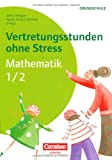 img - for Vertretungsstunden ohne Stress Mathematik 1/2 book / textbook / text book