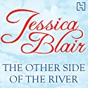 The Other Side of the River (       UNABRIDGED) by Jessica Blair Narrated by Marie McCarthy