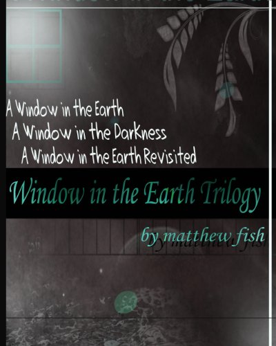 Window in the Earth Trilogy
