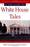 A Treasury of White House Tales (1558539735) by Garrison, Webb