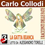 La Gatta Bianca [The White Cat] | Carlo Collodi,Marie Catherine d'Aulnoy