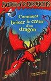 echange, troc Cressida Cowell, Antoine Pinchot - Harold et les dragons, Tome 7 : Comment briser le coeur d'un dragon