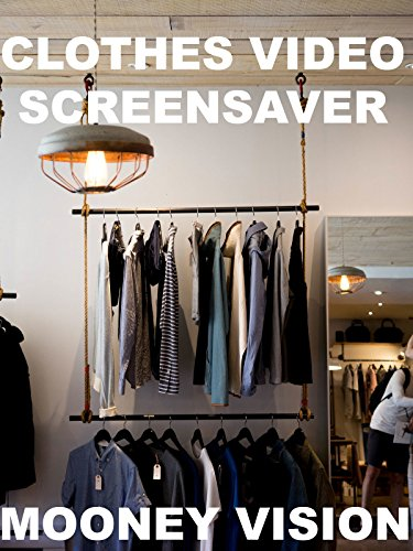Clothes Video Screensaver Set To Music