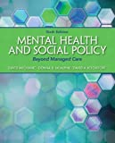 img - for Mental Health and Social Policy: Beyond Managed Care (6th Edition) (Advancing Core Competencies) by Mechanic, David, McAlpine, Donna D., Rochefort, David A. (2013) Paperback book / textbook / text book
