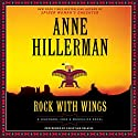 Rock with Wings (       UNABRIDGED) by Anne Hillerman Narrated by Christina Delaine
