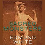 Sacred Monsters | Edmund White