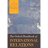 The Oxford Handbook of International Relations (Oxford Handbooks of Political Science) ~ Christian Reus-Smit