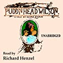 Pudd'nhead Wilson: A Tale by Mark Twain (       UNABRIDGED) by Mark Twain Narrated by Richard Henzel