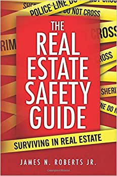The Real Estate Safety Guide: Surviving In Real Estate