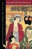 """Louise Young, """"Beyond the Metropolis: Second Cities and Modern Life in Interwar Japan"""" (University of California Press, 2013)"""