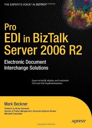 Pro EDI in BizTalk Server 2006 R2: Electronic Document Interchange Solutions