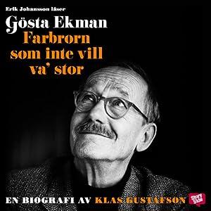 Gösta Ekman: Farbrorn som inte vill va' stor | [Klas Gustafsson]