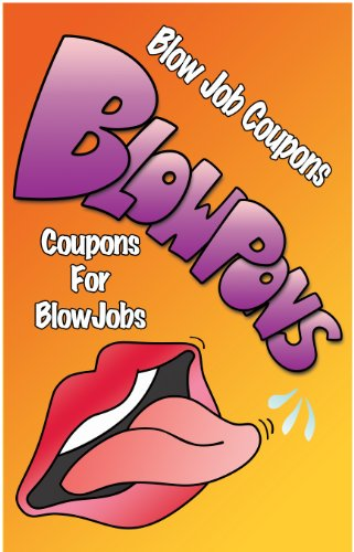 BlowPons Coupons For Blow Jobs these are NOT your Mother s love coupons097624229X : image