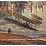 First to Fly: How Wilbur and Orville Wright Invented the Airplane ~ Peter Busby