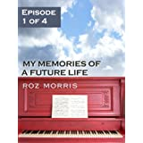 My Memories of a Future Life - Episode 1 of 4: The Red Seasonby Roz Morris