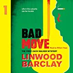 Bad Move: A Zack Walker Mystery, Book 1 | Linwood Barclay