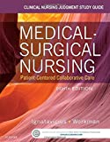 Clinical Nursing Judgment Study Guide for Medical-Surgical Nursing: Patient-Centered Collaborative Care, 8e