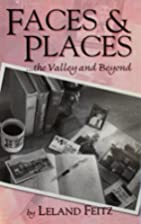 Faces & Places . . . the Valley and Beyond…