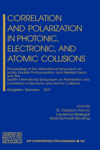 Correlation and Polarization in Photonic, Electronic, and Atomic Collisions: Proceedings of the International Symposium on (e,2e), Double ... / Atomic, Molecular, Chemical Physics)