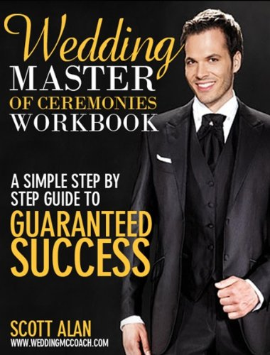 Wedding MC Workbook - A Simple, Step-by-Step Guide to Guaranteed Success
