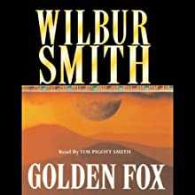 Golden Fox: Courtney 2, Book 4 Audiobook by Wilbur Smith Narrated by Tim Pigott-Smith