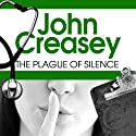 The Plague of Silence (       UNABRIDGED) by John Creasey Narrated by Stephen Greif