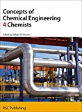 Concepts of Chemical Engineering 4 Chemists: RSC (RSC 4 Chemists)