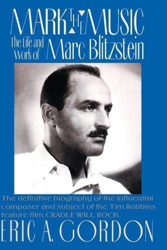 Marque la música: la vida y obra de Marc Blitzstein