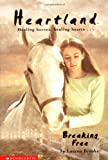 Breaking Free (Heartland #3) (0439130247) by Brooke, Lauren