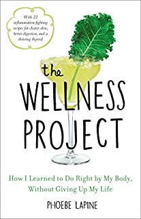 Book Cover: The Wellness Project: How I Learned to Do Right by My Body, Without Giving Up My Life