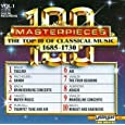 100 Masterpieces, Vol. 1: The Top 10 of Classical Music, 1685-1730