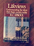 Lifeviews: Understanding the Ideas That Shape Society Today (A Crucial Questions Book) (0800714695) by R. C. Sproul