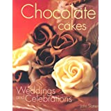 Chocolate Cakes for Weddings and Celebrationsby John Slattery