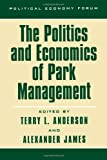 img - for The Politics and Economics of Park Management (The Political Economy Forum) book / textbook / text book