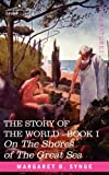 On the Shores of the Great Sea, Book I of The Story of the World by M.B. SyngeE. M. Synge (Ilustrator)