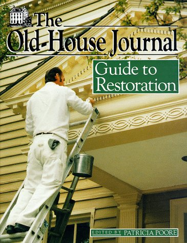 The Old Hse.Jour. Staff : Old-House Journal Gde/Restoration