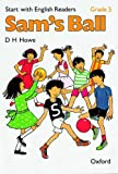 Start with English Readers: Sam's Ball Grade 3 (French Edition) (0194335461) by Howe, D.H.