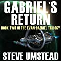 Gabriel's Return: Evan Gabriel Trilogy, Book 2 Audiobook by Steve Umstead Narrated by Ray Chase