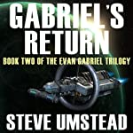 Gabriel's Return: Evan Gabriel Trilogy, Book 2 (       UNABRIDGED) by Steve Umstead Narrated by Ray Chase