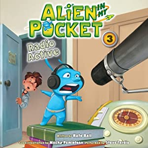 Radio Active: Alien in My Pocket, Book 3 | [Nate Ball]